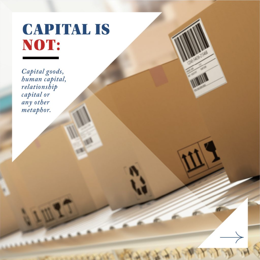What Is NOT Capital